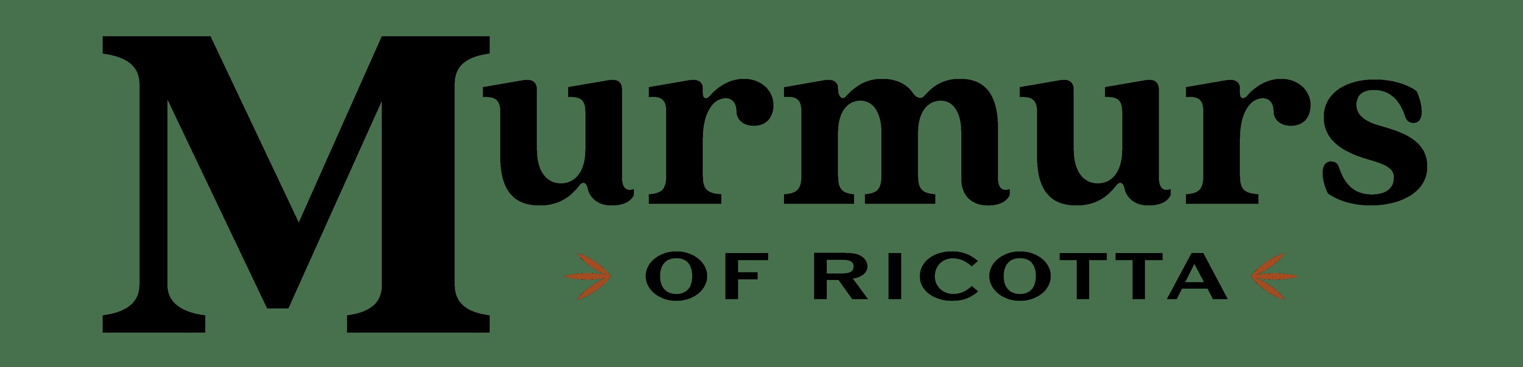 Murmurs of Ricotta